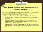 what does my employer do if my injury requires medical treatment