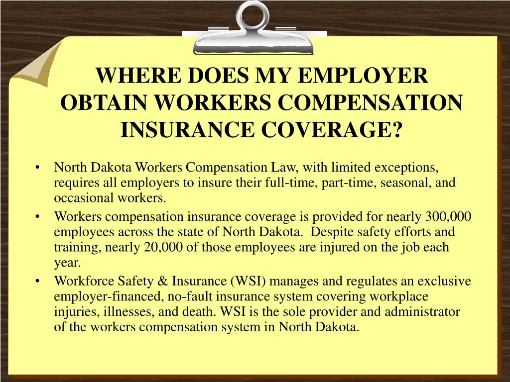WHERE DOES MY EMPLOYER OBTAIN WORKERS COMPENSATION INSURANCE COVERAGE?