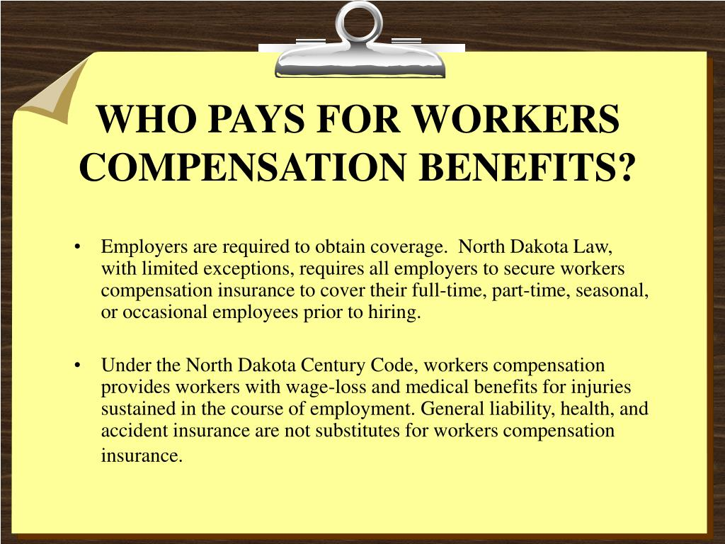 WHO PAYS FOR WORKERS COMPENSATION BENEFITS?