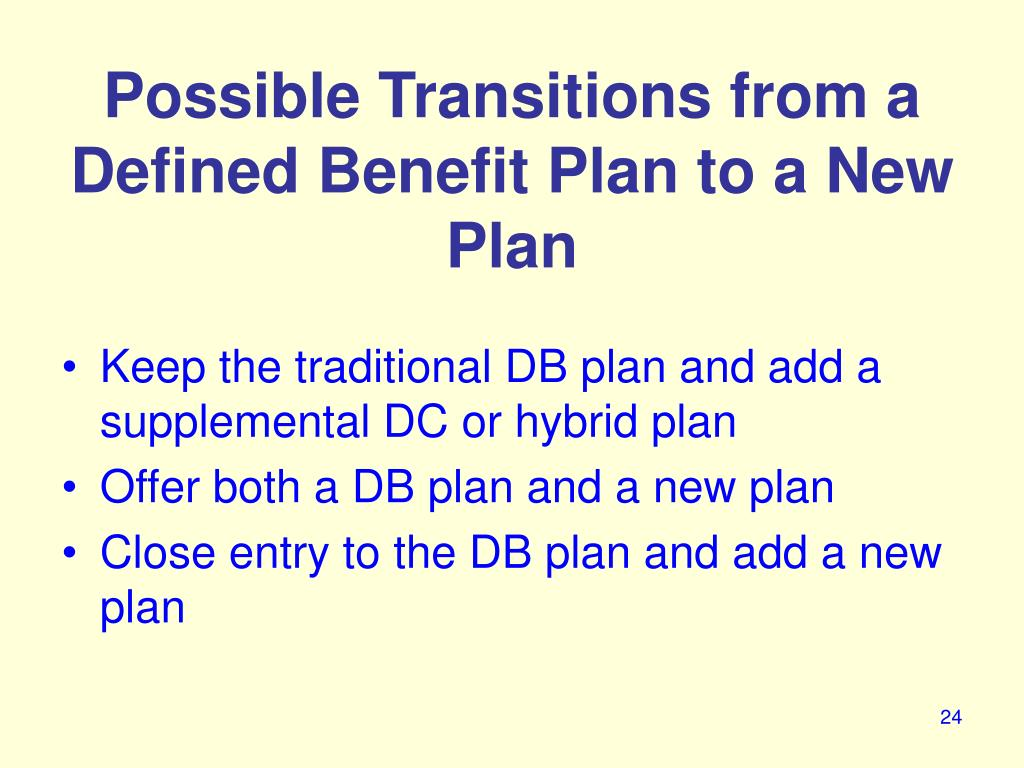 Possible Transitions from a Defined Benefit Plan to a New Plan