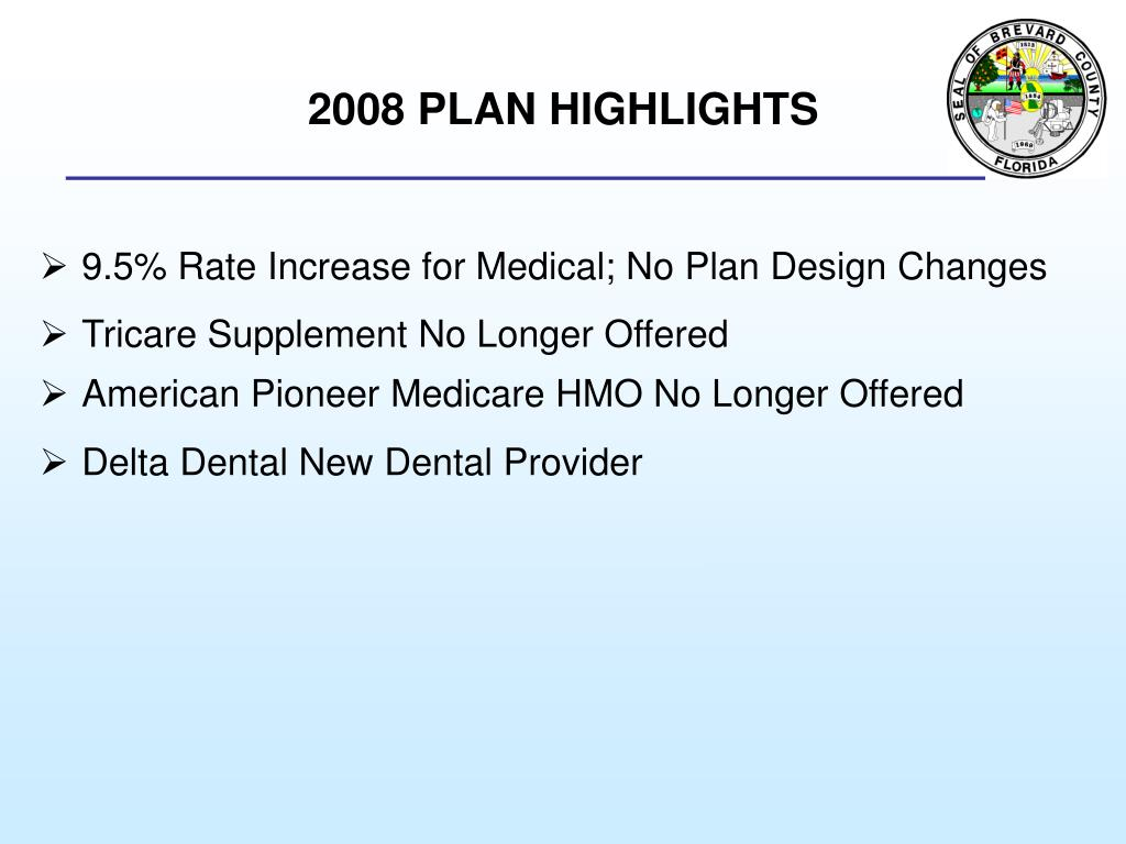 2008 PLAN HIGHLIGHTS