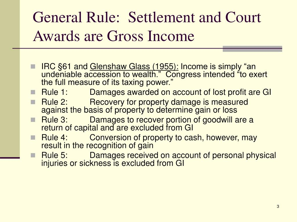 General Rule:  Settlement and Court Awards are Gross Income