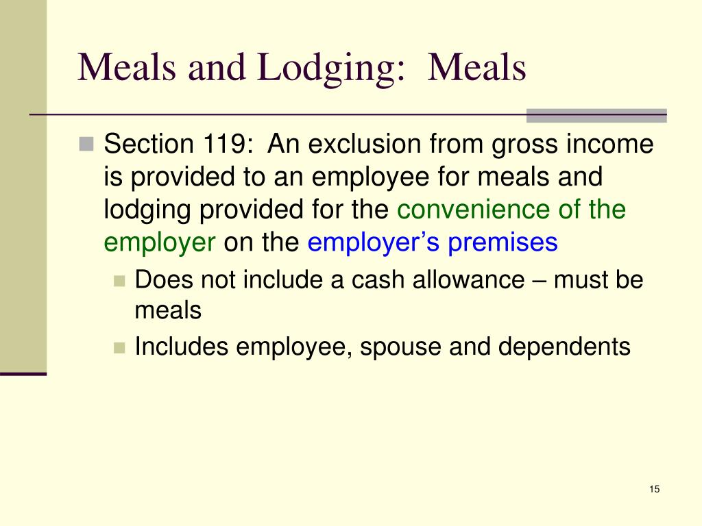 Meals and Lodging:  Meals