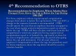 4 th recommendation to otrs