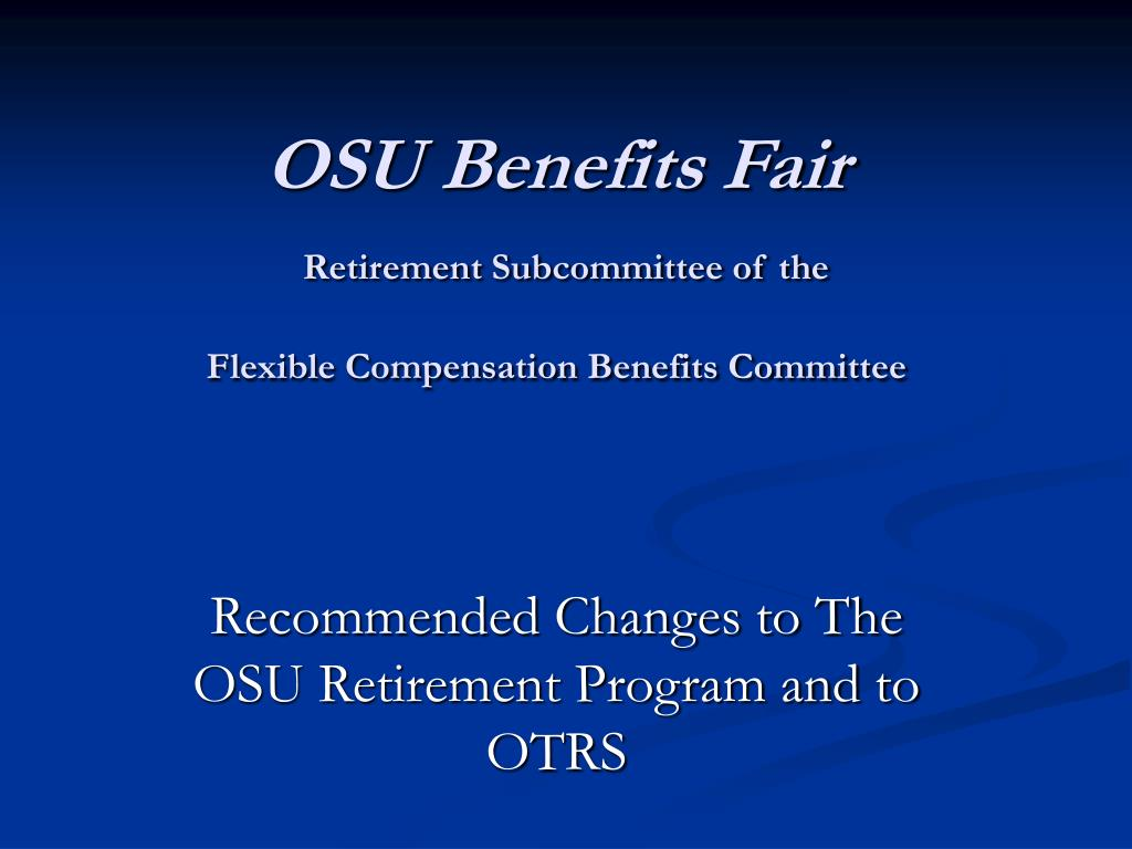 osu benefits fair retirement subcommittee of the flexible compensation benefits committee l.
