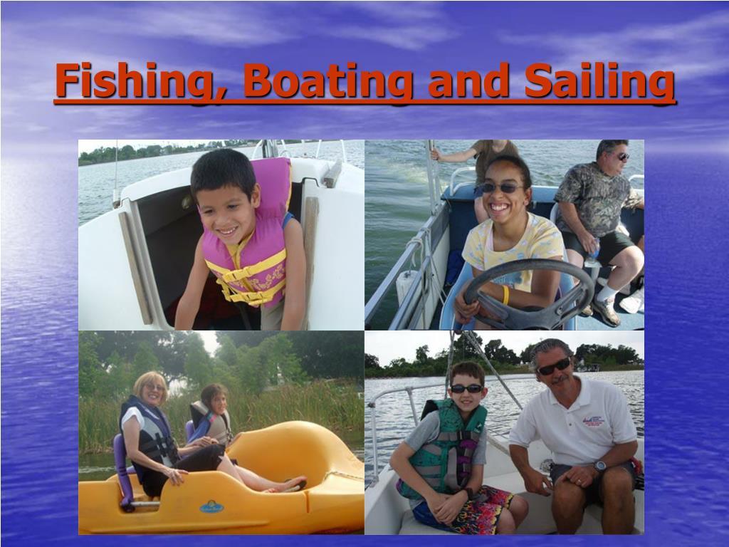Fishing, Boating and Sailing