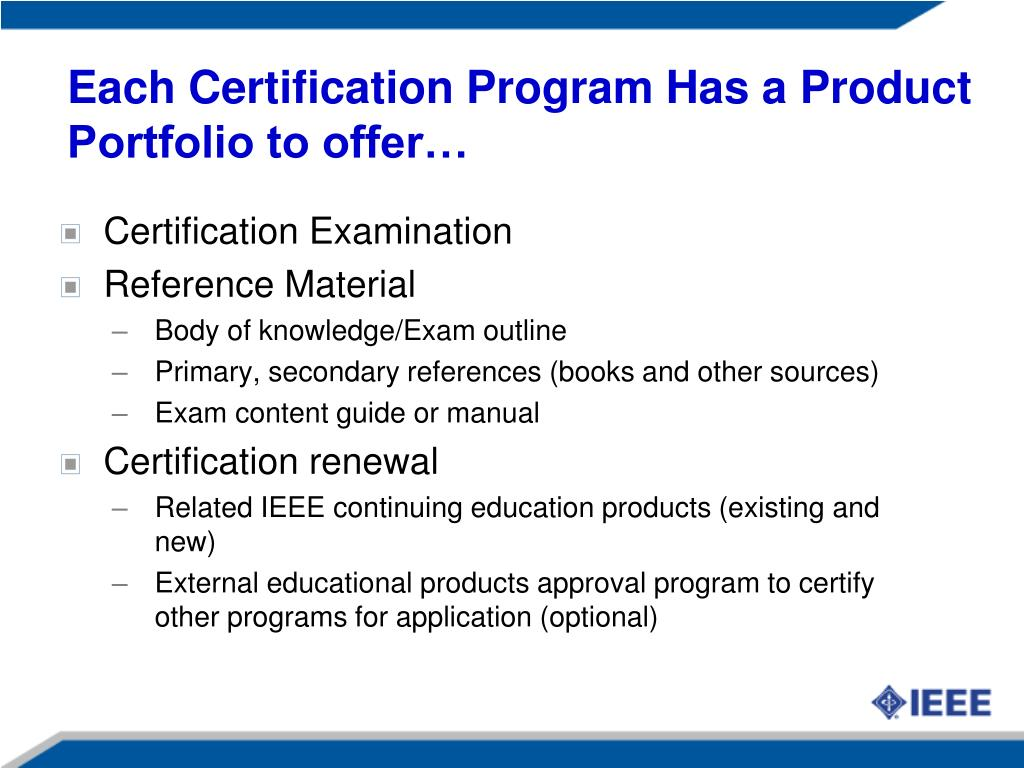 Each Certification Program Has a Product Portfolio to offer…