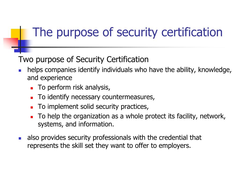 The purpose of security certification