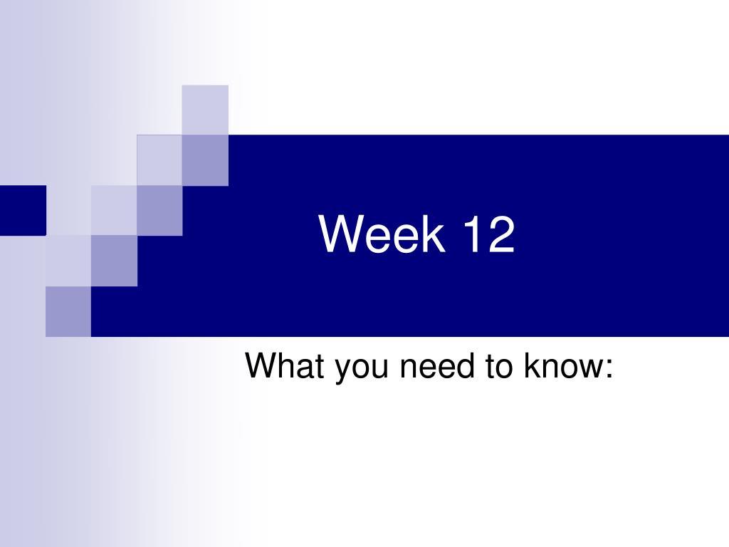 week 12 l.