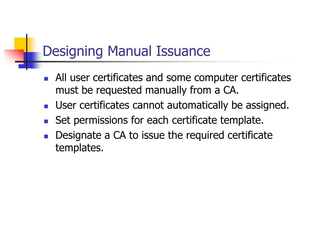 Designing Manual Issuance