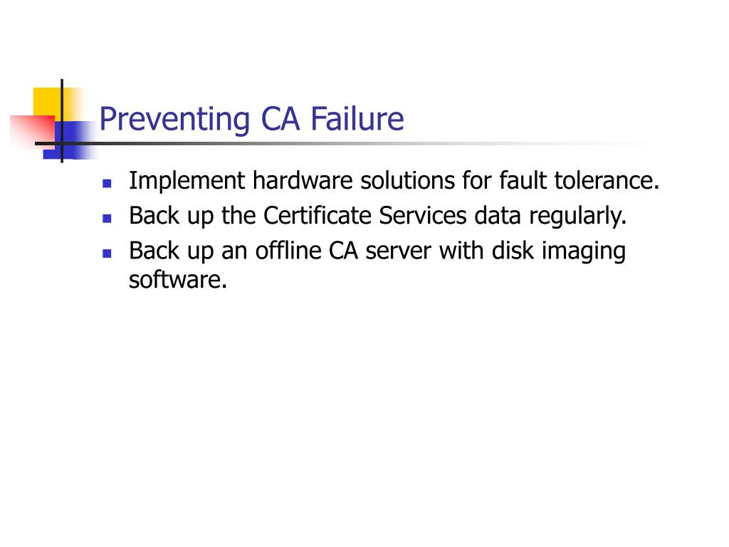Preventing CA Failure