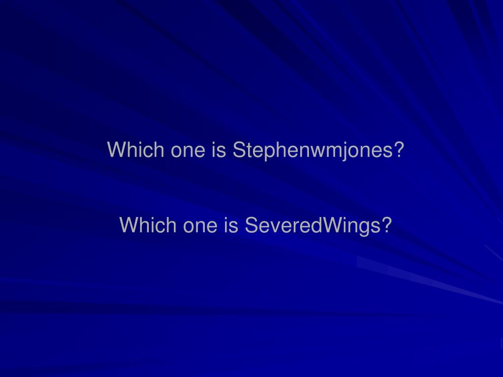 Which one is Stephenwmjones?