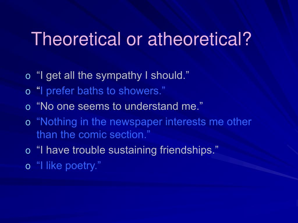 Theoretical or atheoretical?