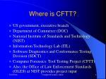 where is cftt