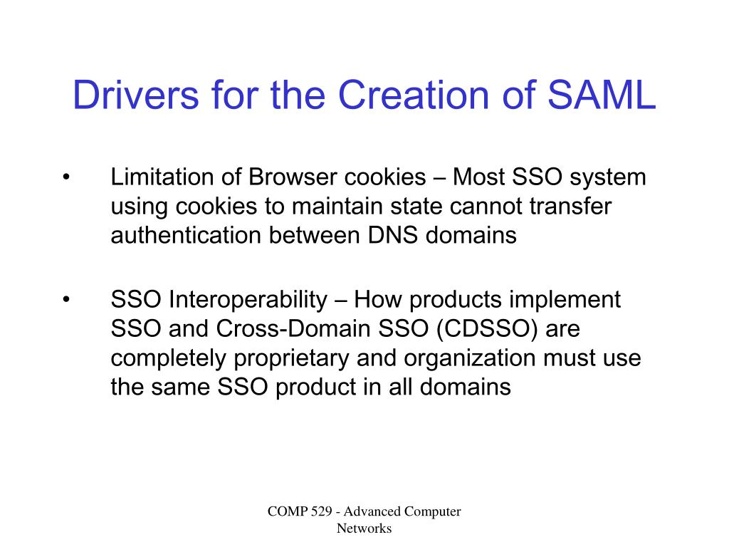 Drivers for the Creation of SAML
