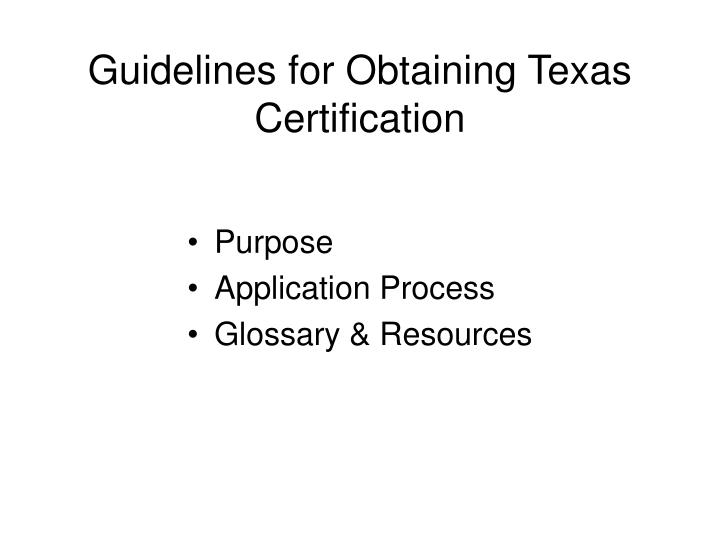 Guidelines for obtaining texas certification2