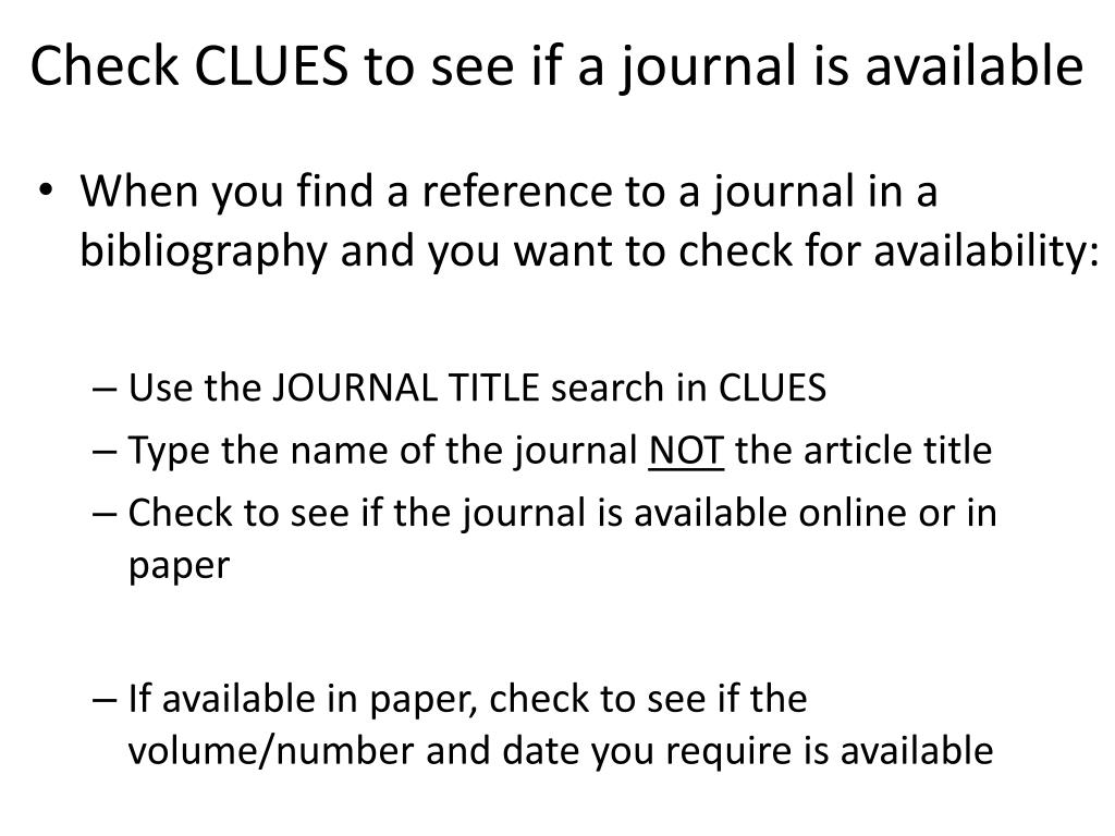Check CLUES to see if a journal is available