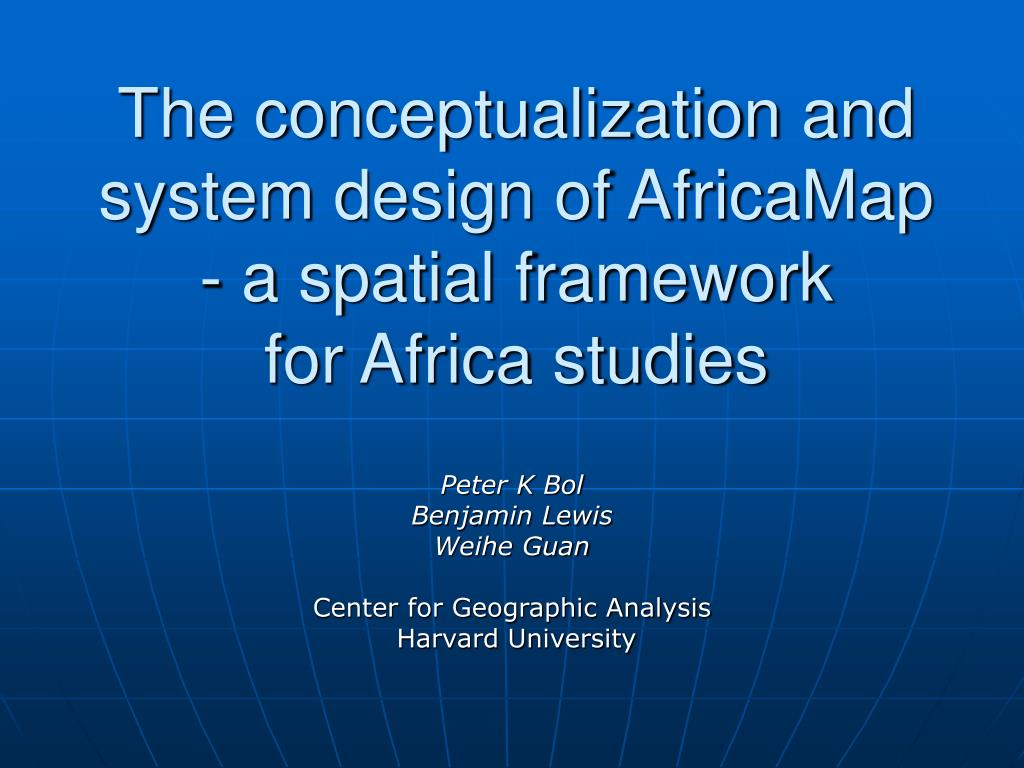 the conceptualization and system design of africamap a spatial framework for africa studies