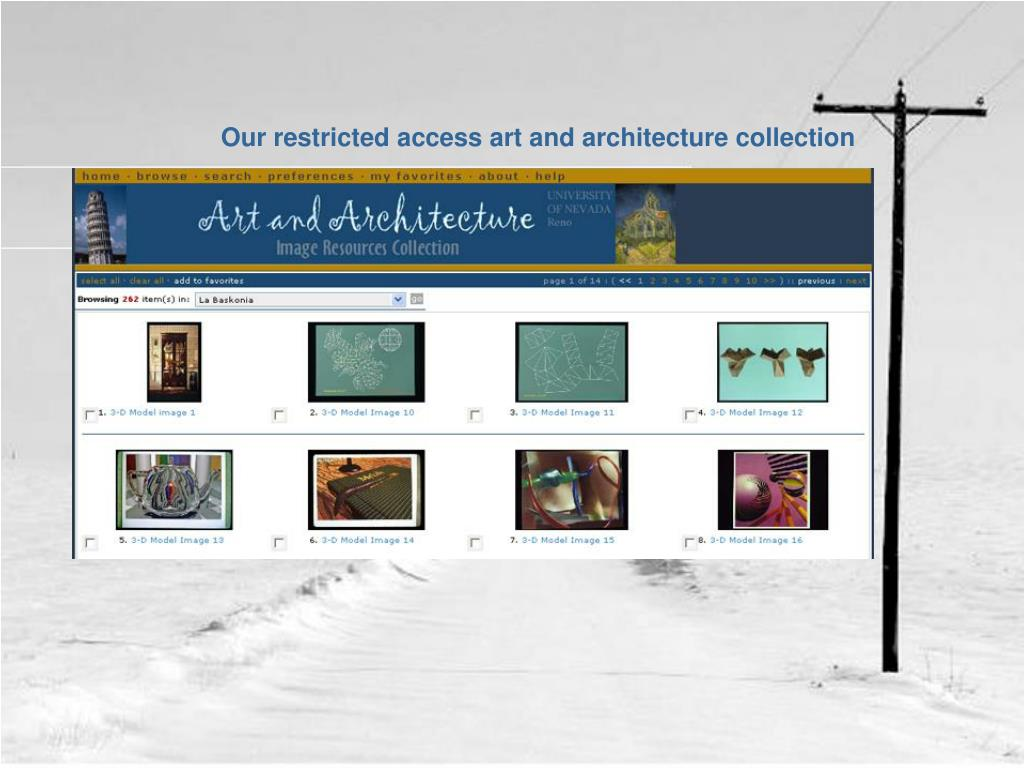 Our restricted access art and architecture collection