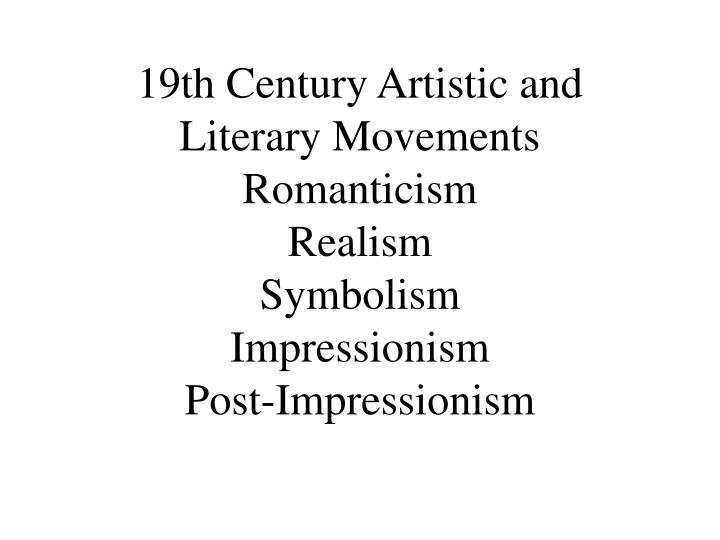 Ppt 19th Century Artistic And Literary Movements Romanticism