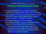 new media and studio art continued working with interactive media