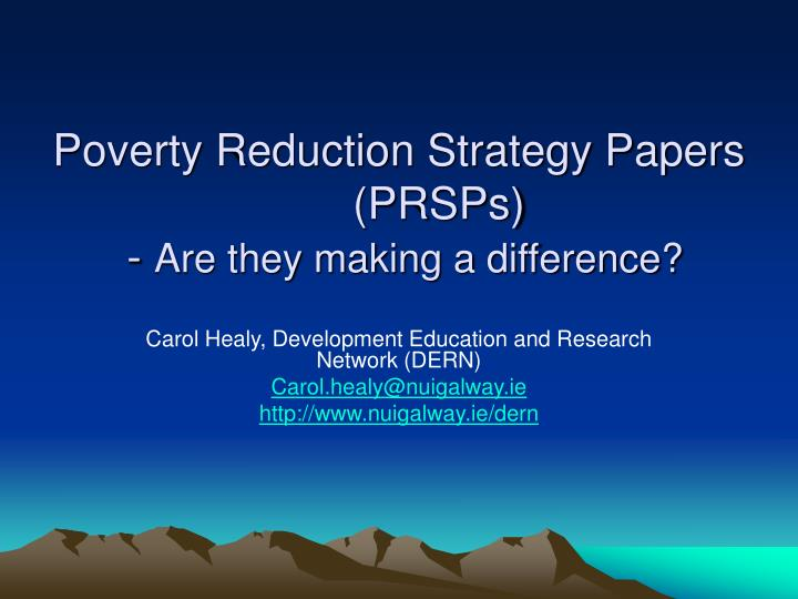 poverty reduction research paper A student can research topic previous and current federal programs aimed at reducing or eliminating poverty from the great society (a series of social programs initiated by president johnson) to welfare reform initiatives in the 1990s, national policy has attempted to reduce poverty, particularly in urban environments.