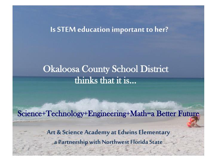 Is STEM education important to her?