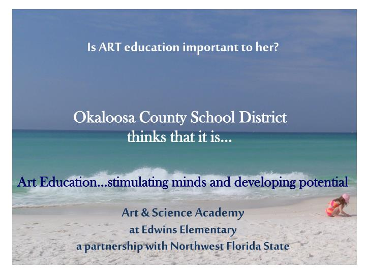 Is ART education important to her?