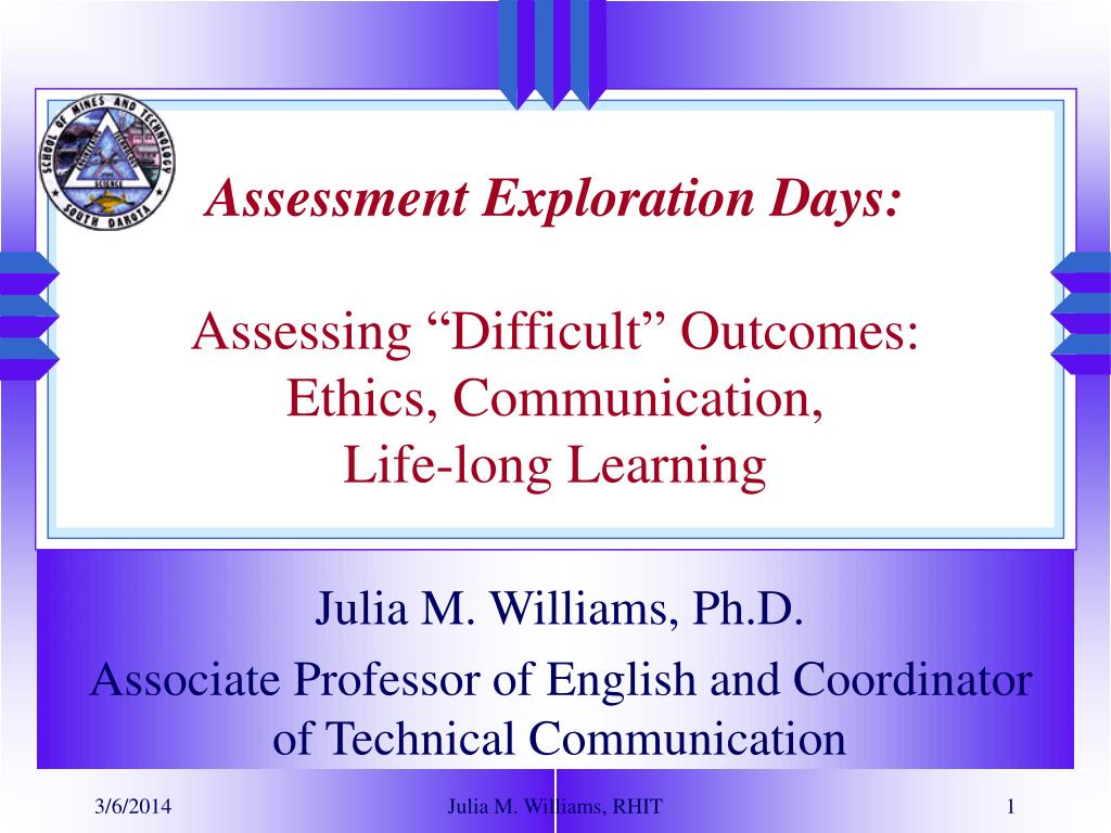 assessment exploration days assessing difficult outcomes ethics communication life long learning l.
