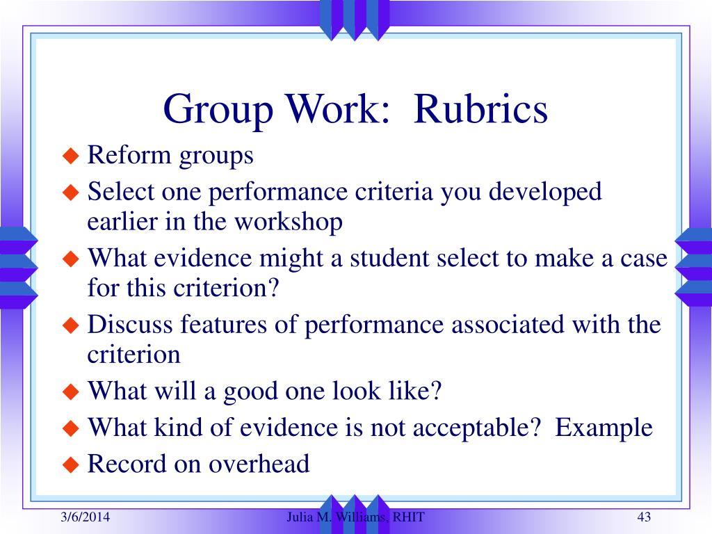 Group Work:  Rubrics