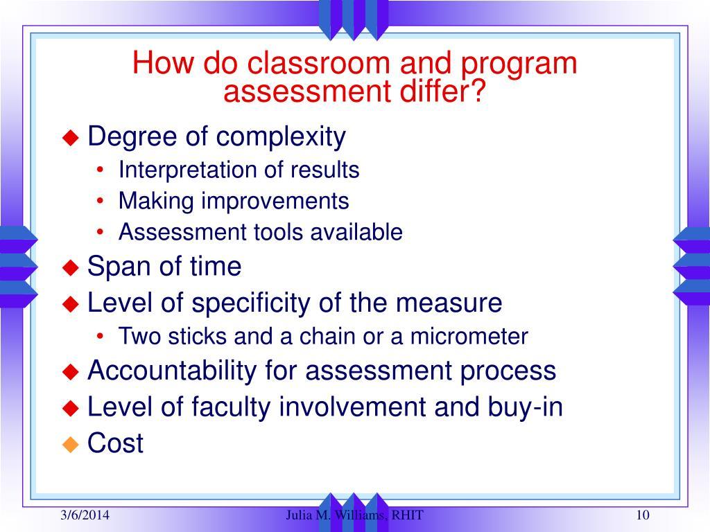 How do classroom and program assessment differ?