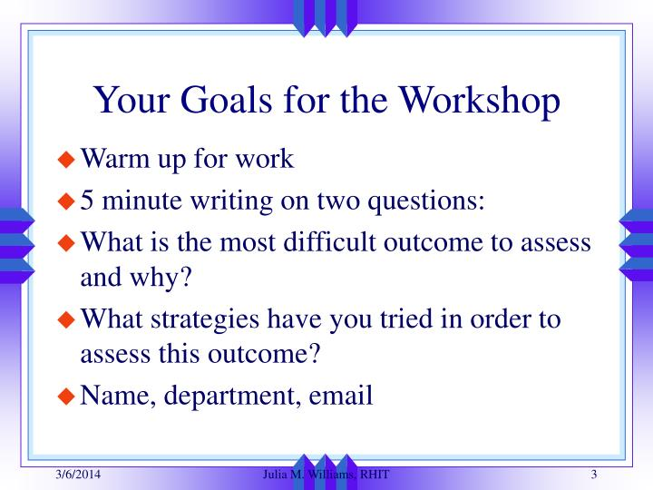 Your goals for the workshop