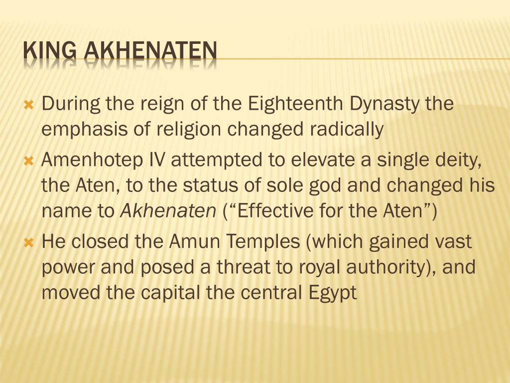 During the reign of the Eighteenth Dynasty the emphasis of religion changed radically