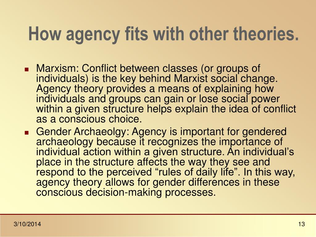 How agency fits with other theories.