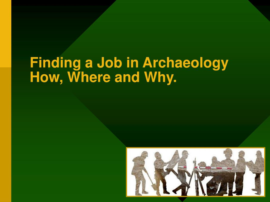 finding a job in archaeology how where and why l.
