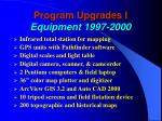 program upgrades i equipment 1997 2000