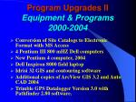 program upgrades ii equipment programs 2000 2004