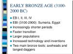 early bronze age 3100 2000 bc