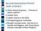 second intermediate period 1640 1530 b c