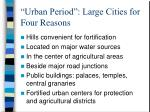 urban period large cities for four reasons