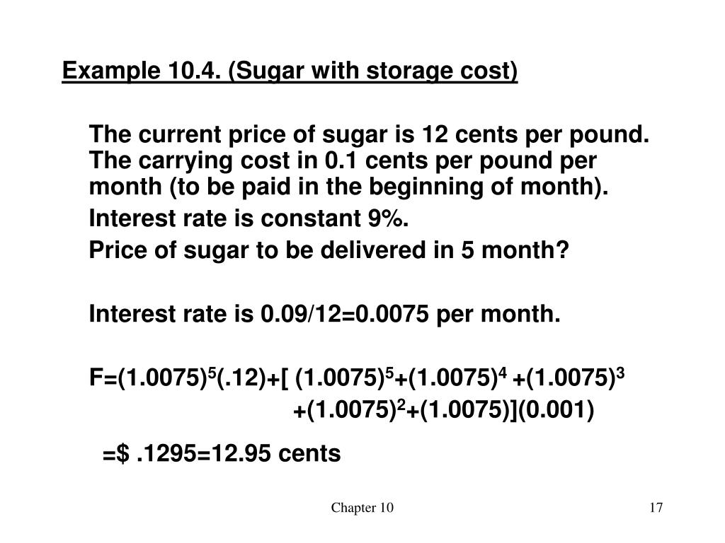 Example 10.4. (Sugar with storage cost)