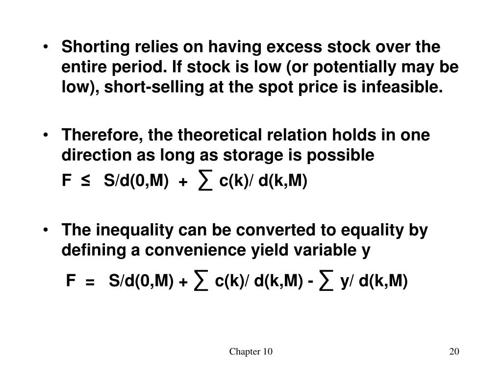 Shorting relies on having excess stock over the entire period. If stock is low (or potentially may be low), short-selling at the spot price is infeasible.