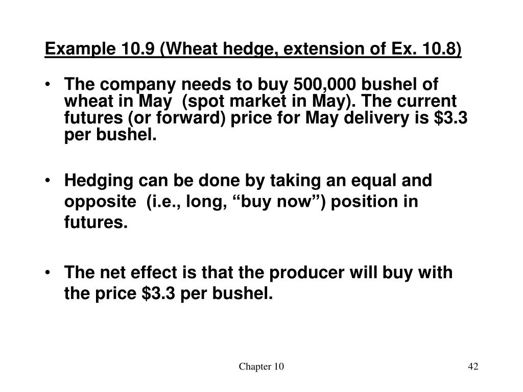 Example 10.9 (Wheat hedge, extension of Ex. 10.8)