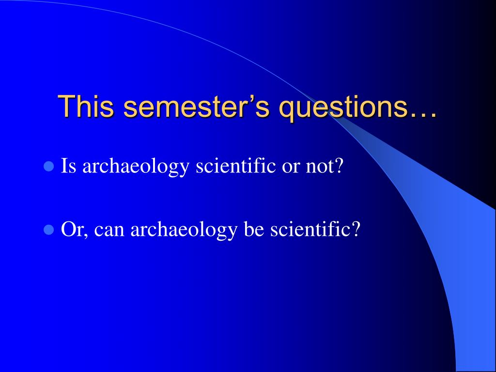 This semester's questions…