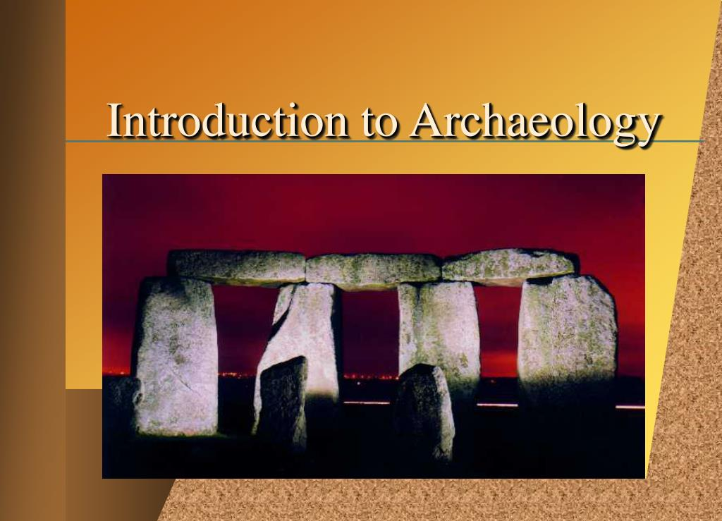 introduction to archaeology l.