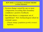 how does a cultural systems theory cause change