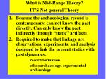 what is mid range theory it s not general theory