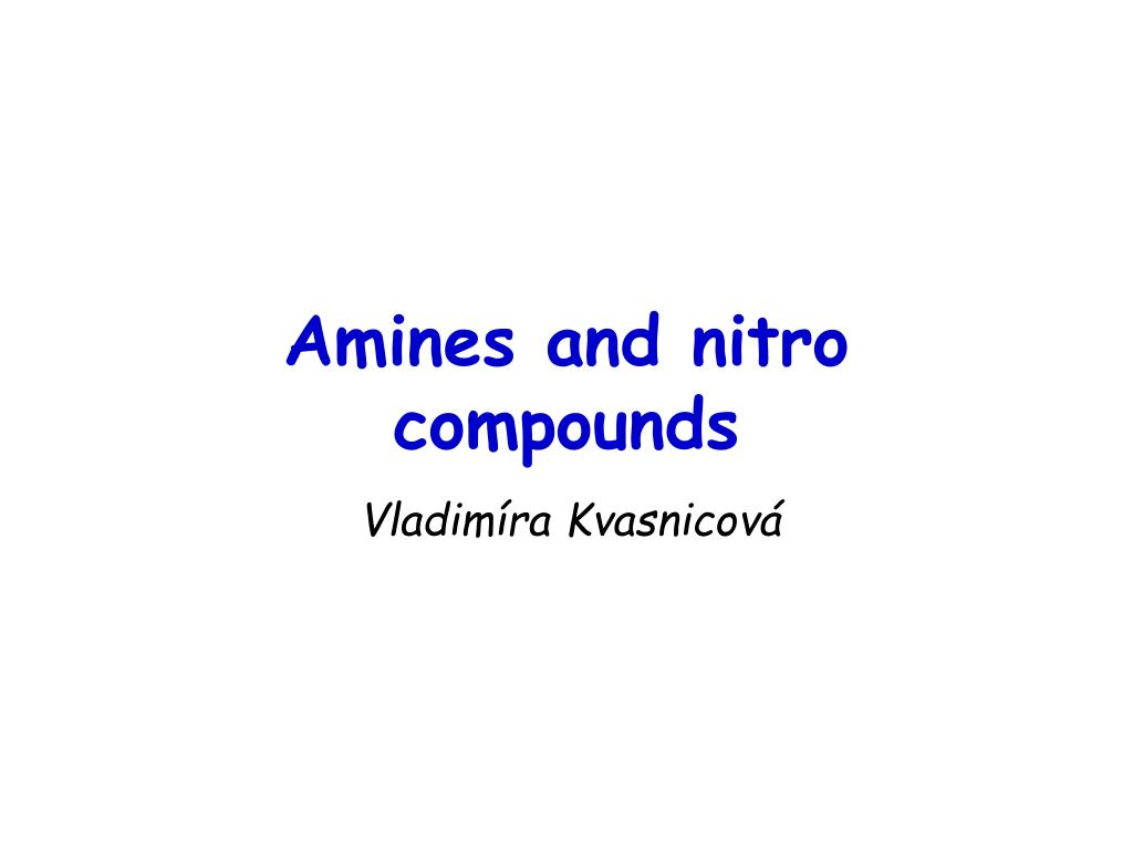 amines and nitro compounds l.