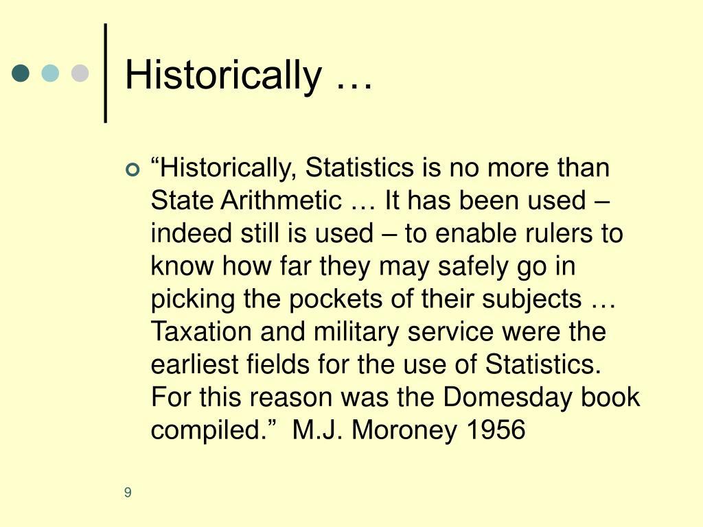 Historically …