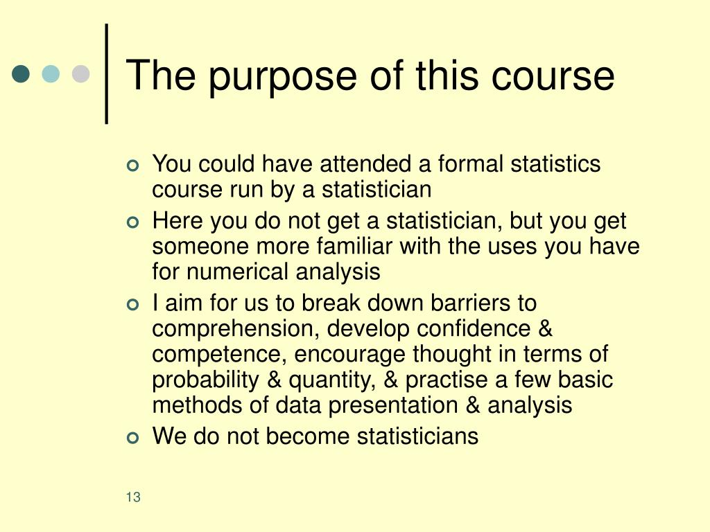 The purpose of this course